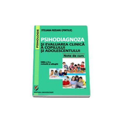 Psihodiagnoza si evaluarea clinica a copilului si adolescentului - Editia a II-a, revizuita si adaugita