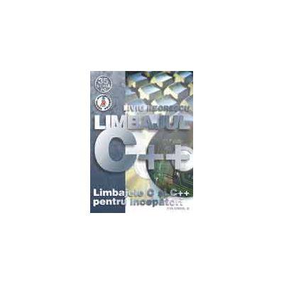 Limbajele C si C   pentru incepatori Vol. II  - Limbajul C   (editia X)