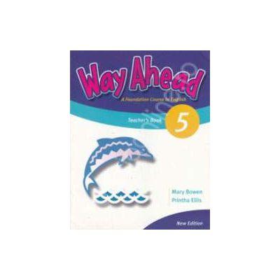 Way Ahead 5 Teachers book. Manualul profesorului de limba engleza pentru clasa a VII-a