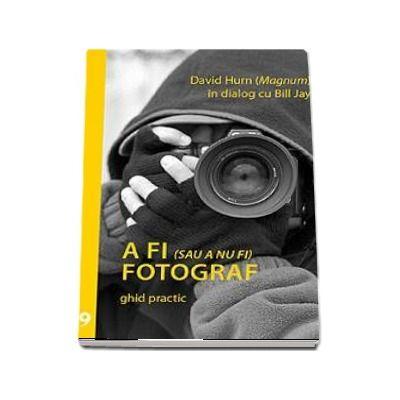 A fi (sau a nu fi) fotograf