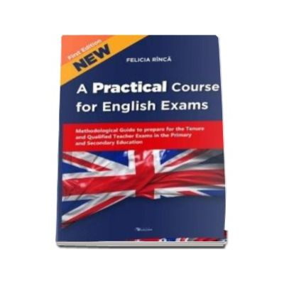 A Practical Course for English Exams (Methodological Guide to prepare for the Tenure and Qualified Teacher Exams in the Primary and Secondary Education)
