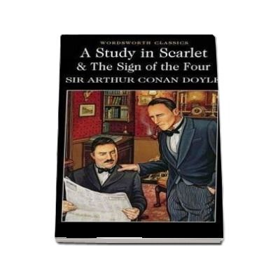 A Study in Scarlet and The Sign of the Four - Sir Arthur Conan Doyle
