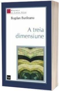 A treia dimensiune - Bogdan Burileanu