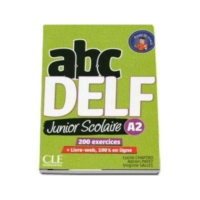 Abc DELF Junior scolaire - Niveau A2 - Livre, DVD, Livre-web - 2eme edition. 200 exercices