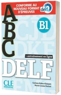 ABC DELF. Niveau B1. Livre, CD and Entrainement en ligne. Conforme au nouveau format d epreuves
