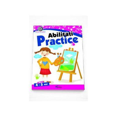 Abilitati practice nivelul 4-5 ani - Colectia Vreau sa stiu!