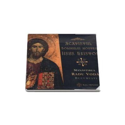 Acatistul Domnului nostru Iisus Hristos (CD audio)