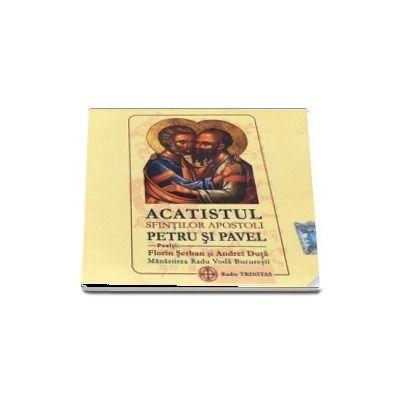 Acatistul Sfintilor Apostoli Petru si Pavel (CD audio)