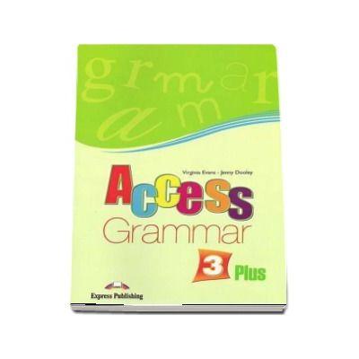 Access 3 Gramatica Plus. Curs limba engleza pentru clasa a VII-a, nivel pre-intermediate (B1)