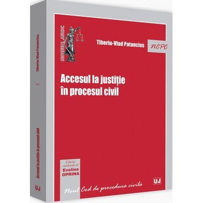 Accesul la justitie in procesul civil