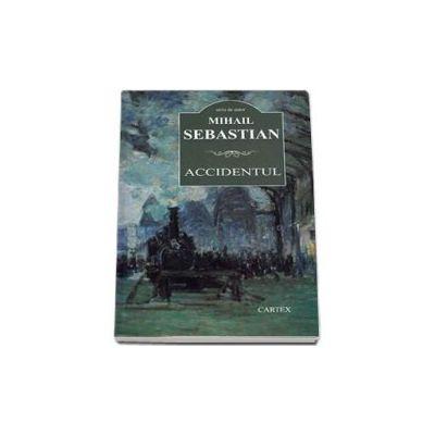 Accidentul - Mihail Sebastian (Contine fisa bibliografica)