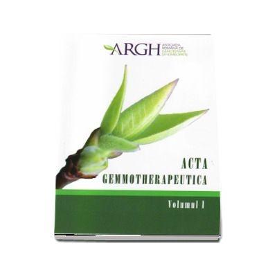 Acta gemmotherapeutica. Volumul I