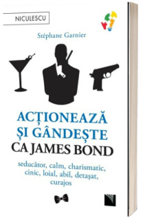 Actioneaza si gandeste ca James Bond. Seducator, calm, charismatic, cinic, loial, abil, detasat, curajos.