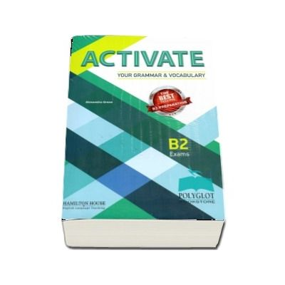 Activate Your Grammar & Vocabulary for B2: Student s book