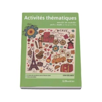 Activites thematiques. Exercitii de vocabular pentru clasele a V-a si a VI-a. 13 Teme de vocabular pentru fiecare clasa, cheia exercitiilor - Gina Belabed