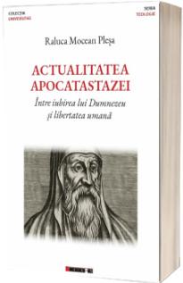 Actualitatea apocatastazei. Intre iubirea lui Dumnezeu si libertatea umana