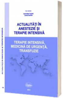 Actualitati in anestezie si terapie intensiva. Terapie intensiva, medicina de urgenta, transfuzie