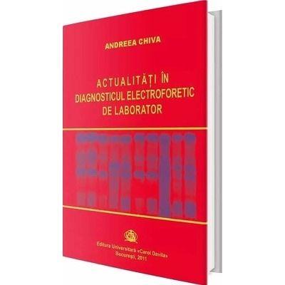 Actualitati in diagnosticul electroforetic de laborator