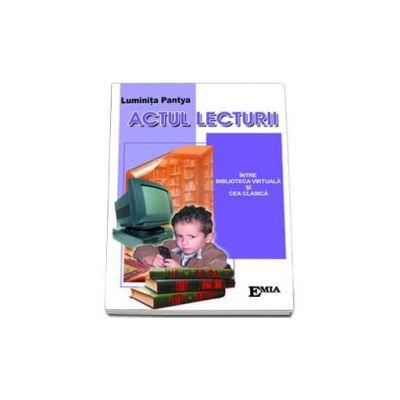 Actul lecturii. Intre biblioteca virtuala si cea clasica