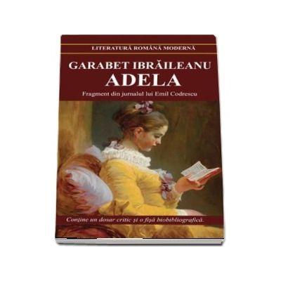 Adela - Contine un dosar critic si o fisa biobibliografica