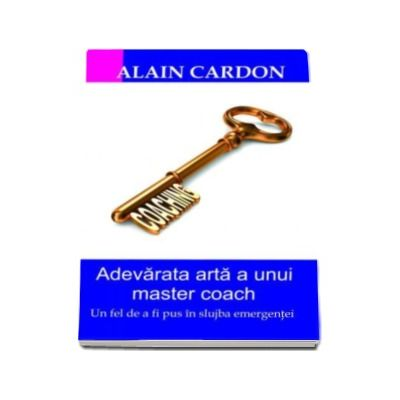 Adevarata arta a unui master coach. Un fel de a fi pus in slujba emergentei