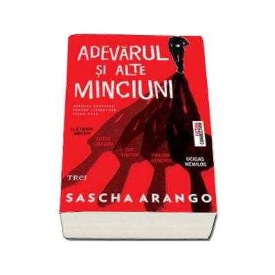 Adevarul si alte minciuni - Sascha Arango
