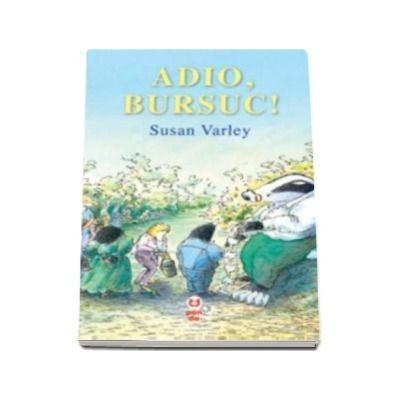 Adio, Bursuc! - Susan Varley