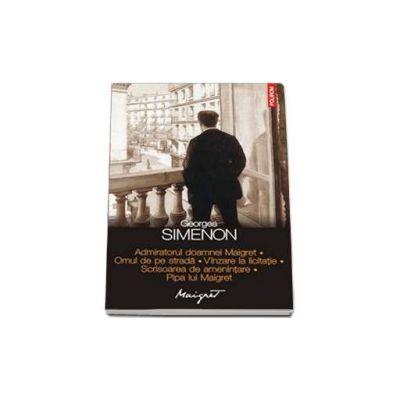 Admiratorul doamnei Maigret. Omul de pe strada. Vinzare la licitatie. Scrisoarea de amenintare. Pipa lui Maigret - Traducere de Nicolae Constantinescu