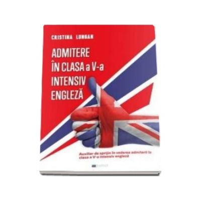 Admitere in clasa a V-a intensiv engleza - Auxiliar de sprijin in vederea admiterii in clasa a V-a intensiv engleza