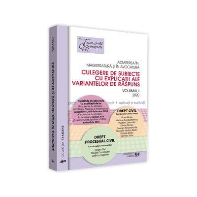Admiterea in magistratura si in avocatura. Culegere de subiecte cu explicatii ale variantelor de raspuns. Vol I 2020