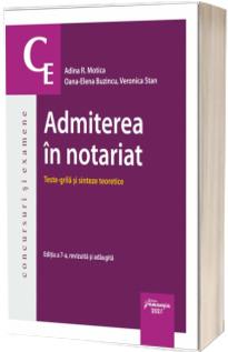 Admiterea in notariat. Teste grila si sinteze teoretice. Editia a 7-a