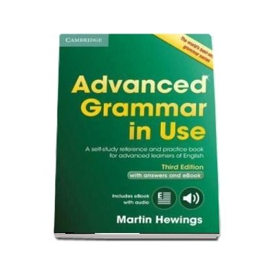 Advanced Grammar in Use Book with Answers and Interactive eBook - A Self-study Reference and Practice Book for Advanced Learners of English (Martin Hewings)