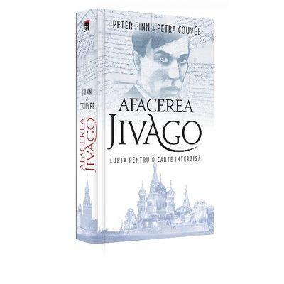 Afacerea Jivago. Lupta pentru o carte interzisa