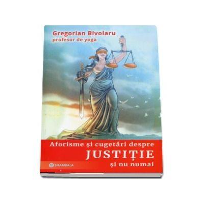 Aforisme si cugetari despre justitie si nu numai