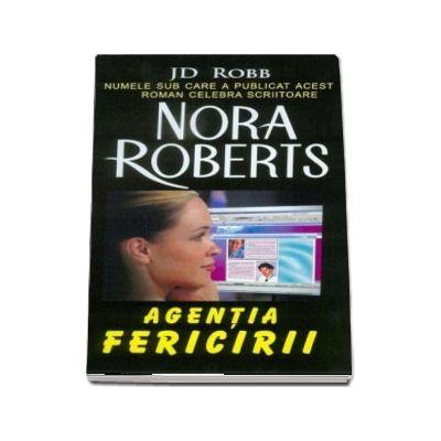 Agentia fericirii (Roberts, Nora)
