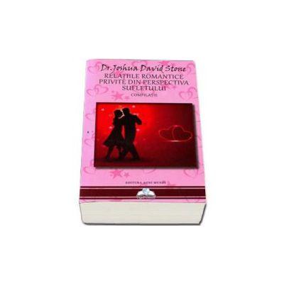 Relatiile romantice privite din perspectiva sufletului - Joshua David Stone, dr.