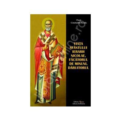 Viata Sfantului Ierarh Nicolae, facatorul de minuni, daruitorul
