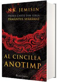 Al Cincilea Anotimp. Prima carte din seria Pamantul Sfarmat - N.K. Jemisin
