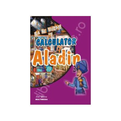 Aladin - sa ne jucam pe calculator