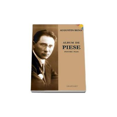 Album de piese pentru pian - Augustin Bena