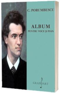 Album pentru voce si pian. Ciprian Porumbescu