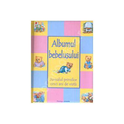 Albumul bebelusului. Jurnalul primilor cinci ani de viata