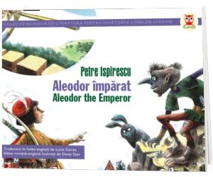 Aleodor imparat. Aleodor the Emperor