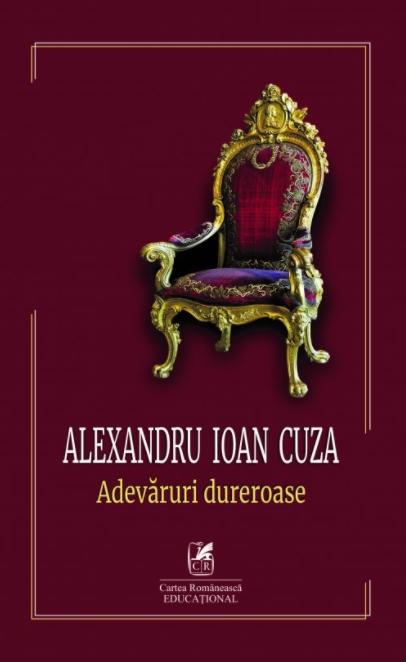 Alexandru Ioan Cuza. Adevaruri dureroase