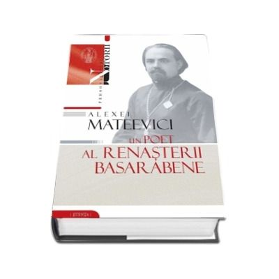 Alexei Mateevici. Un poet al renasterii basarabene