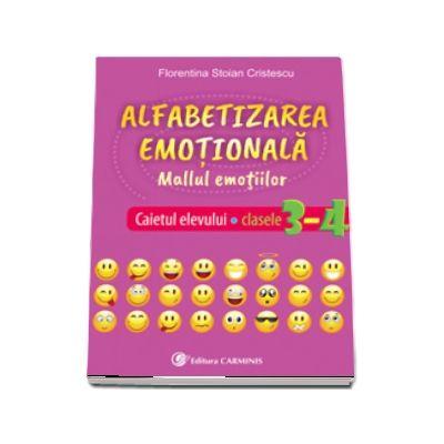 Alfabetizarea emotionala. Mallul emotiilor. Caietul elevului, clasele III-IV