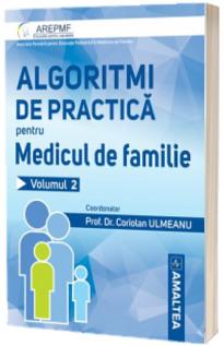 Algoritmi de practica pentru medicul de familie. Volumul II