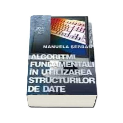 Algoritmi fundamentali in utilizarea structurilor de date