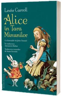 Alice in Tara Minunilor - Cu ilustratiile lui John Tenniel