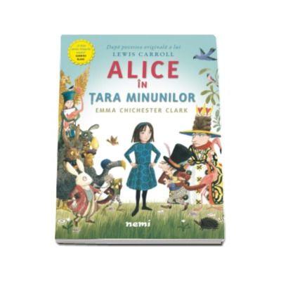 Alice in Tara Minunilor - Ilustratii de Emma Chichester Clark